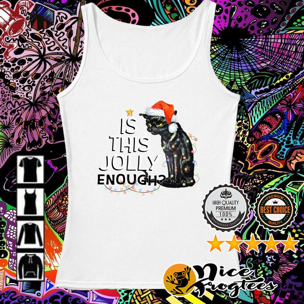 Black cat is this Jolly enough light Christmas Tank top