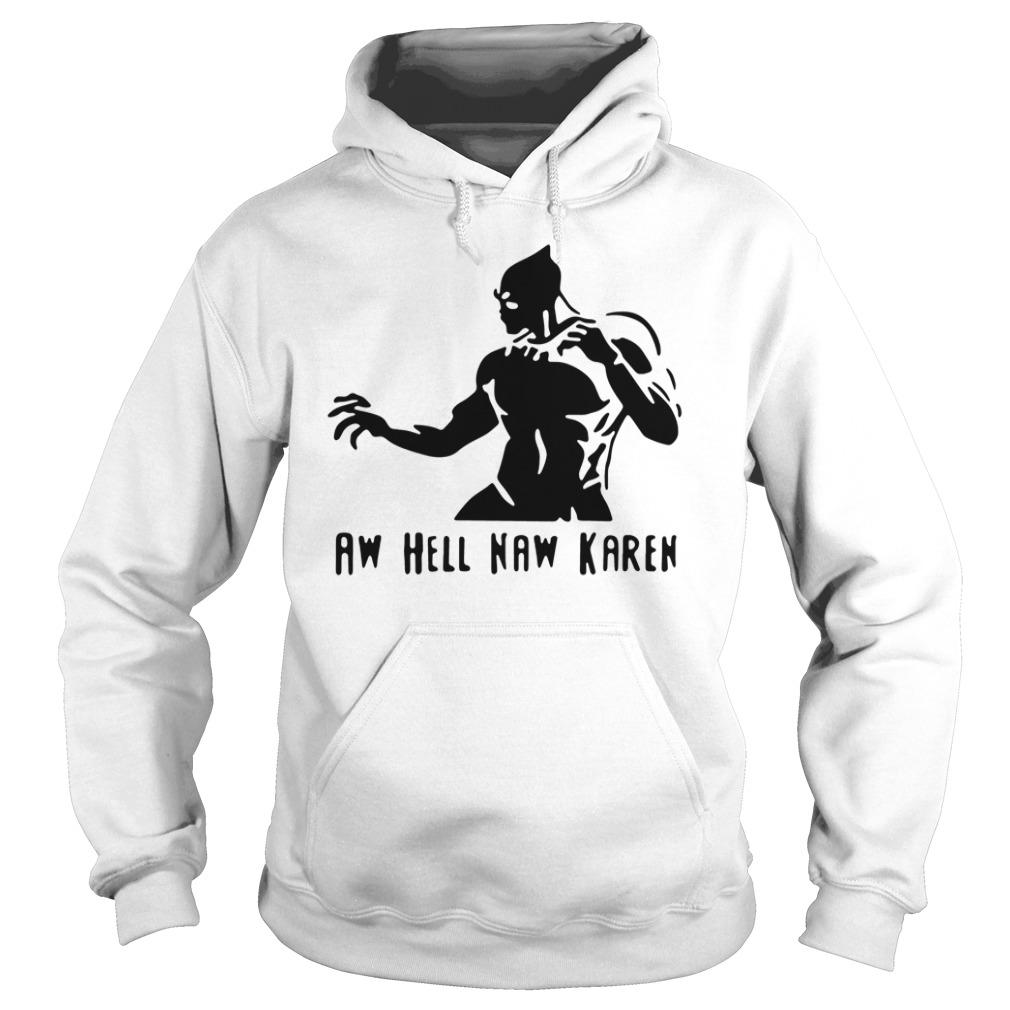 Black Panther Aw Hell Naw Karen Hoodie