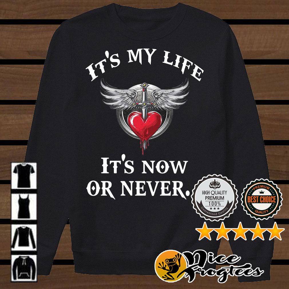 Bon Jovi it's my life it's now or never shirt