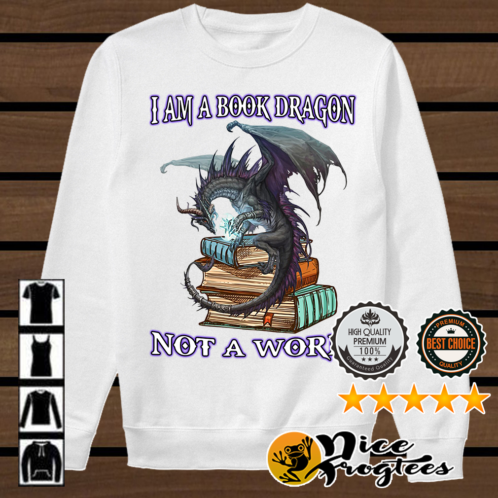I am A Book Dragon not a worm shirt