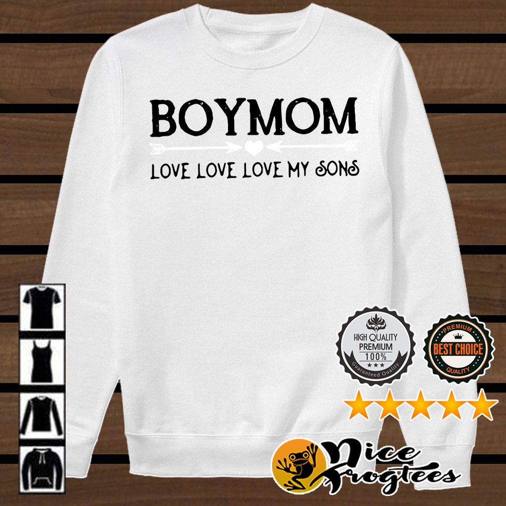 Boymom love love love my sons shirt