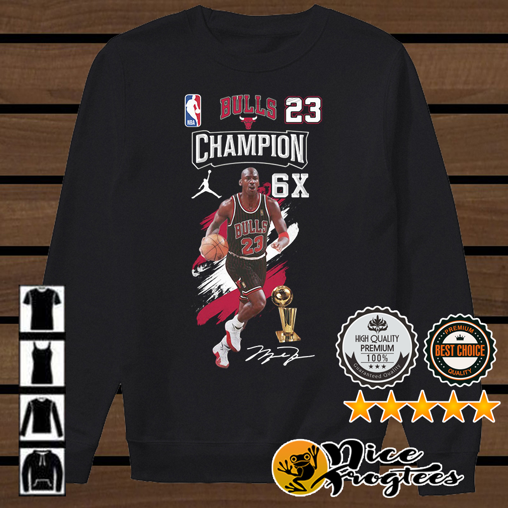 Bulls 23 Champion 6X Michael Jordan signature shirt
