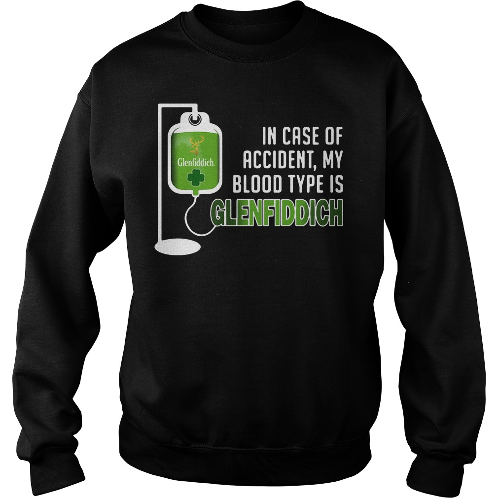 In case of accident my blood type is Glenfiddich Sweater
