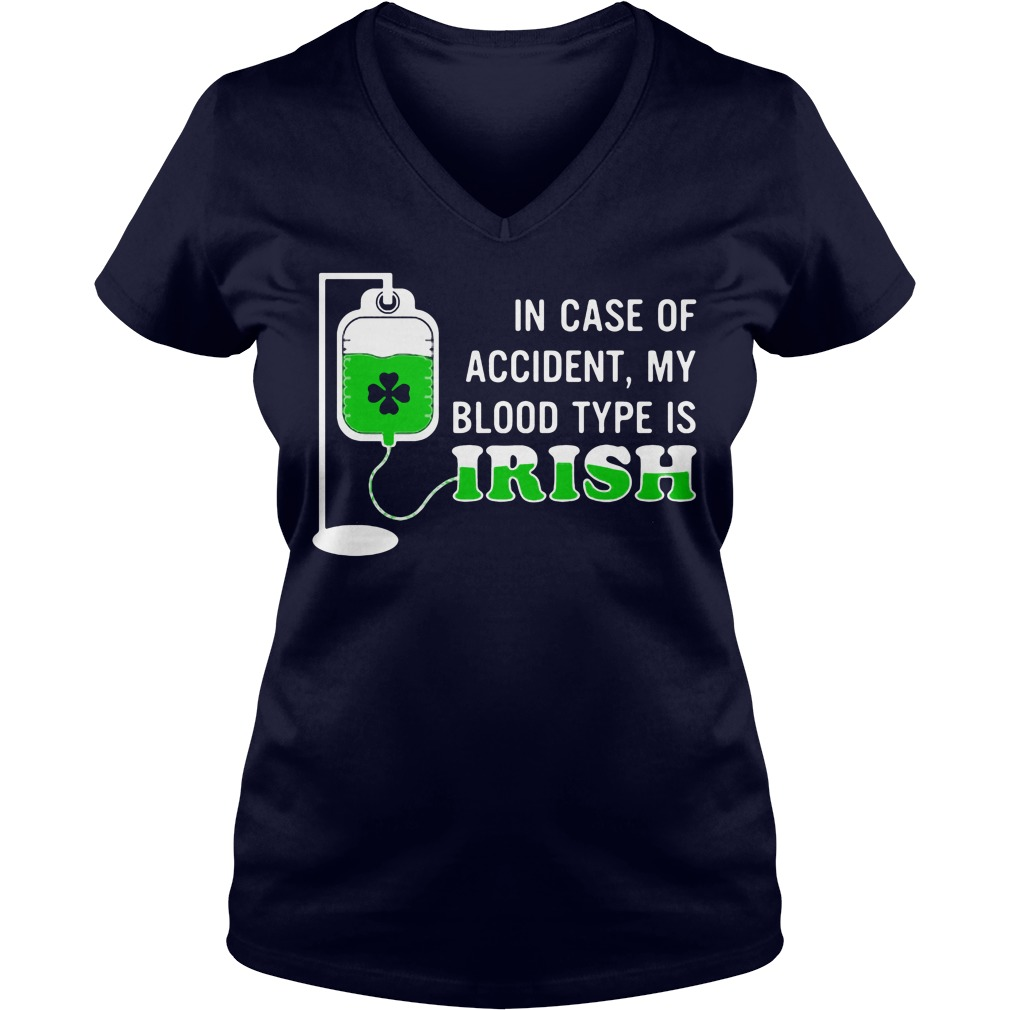 In case of accident My blood type is Irish St Patrick's Day V-neck t-shirt