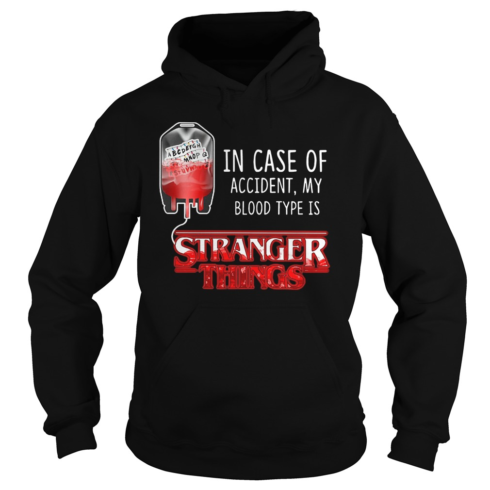 In case of accident, My blood type is stranger things Hoodie