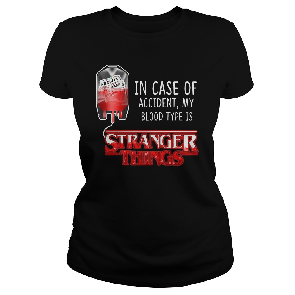 In case of accident, My blood type is stranger things Ladies tee