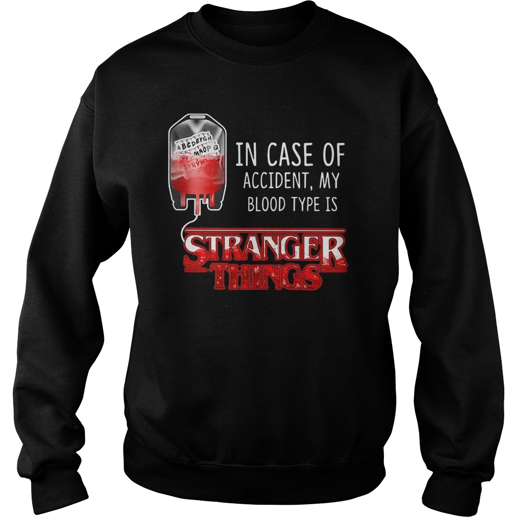 In case of accident, My blood type is stranger things Sweater