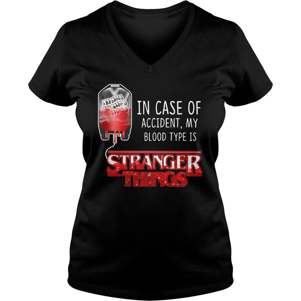 In case of accident, My blood type is stranger things V-neck t-shirt