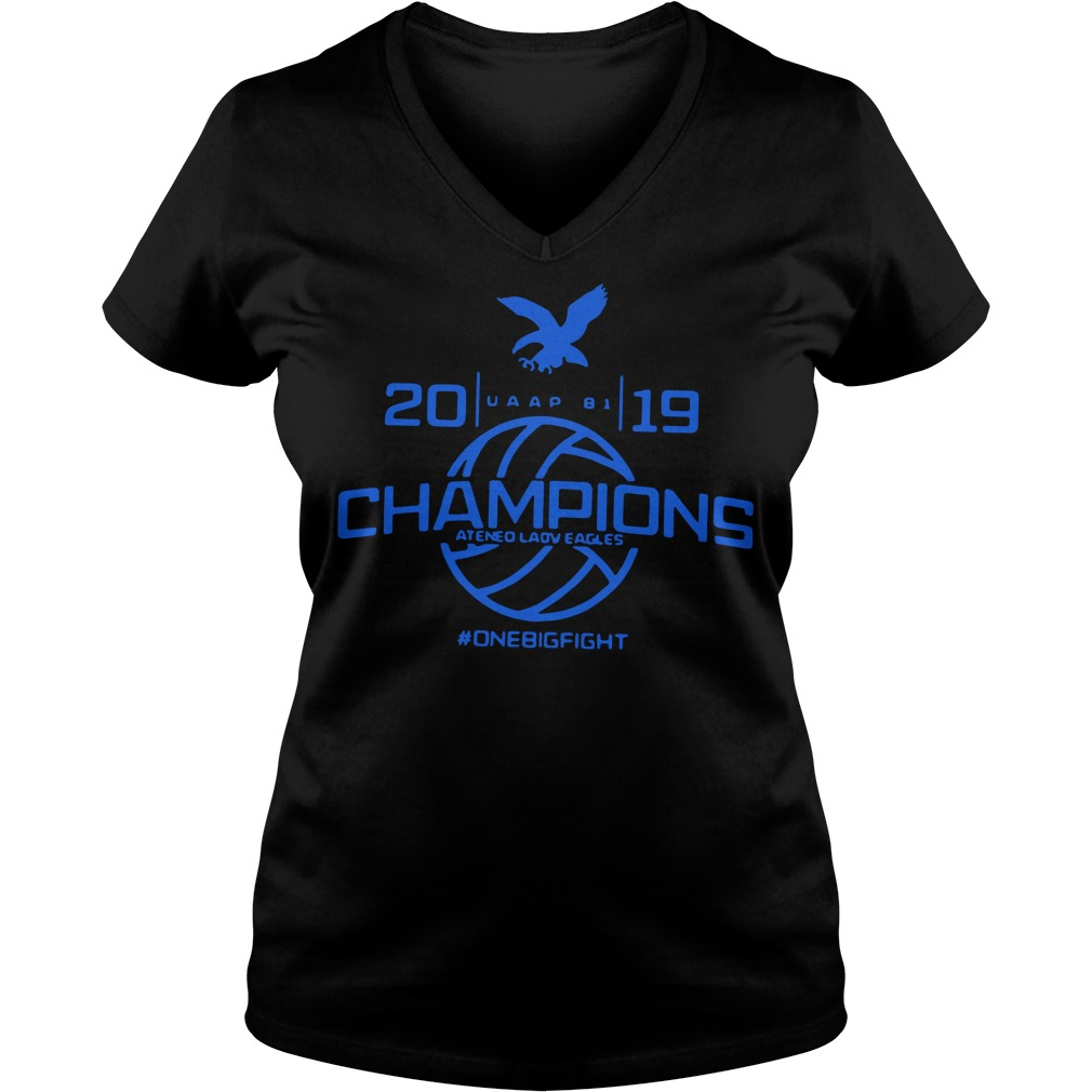 Champions Ateneo Lady Eagles 2019 onebigfight V-neck t-shirt