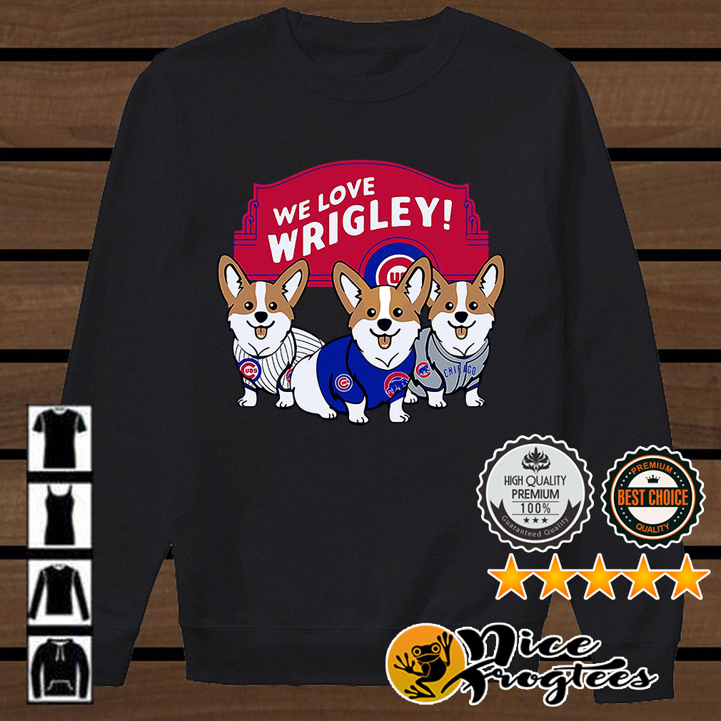 Chicago Cubs Corgi we love wrigley shirt