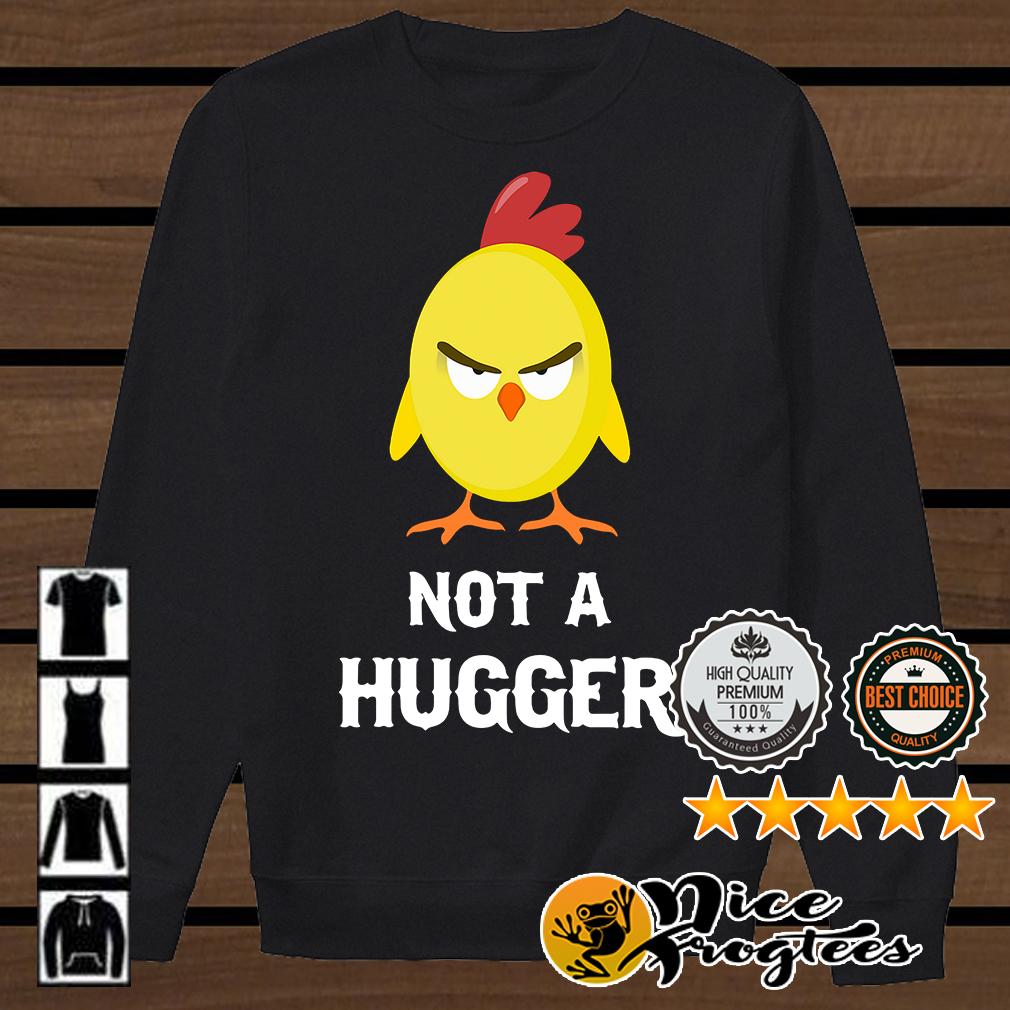 Chick not a hugger shirt