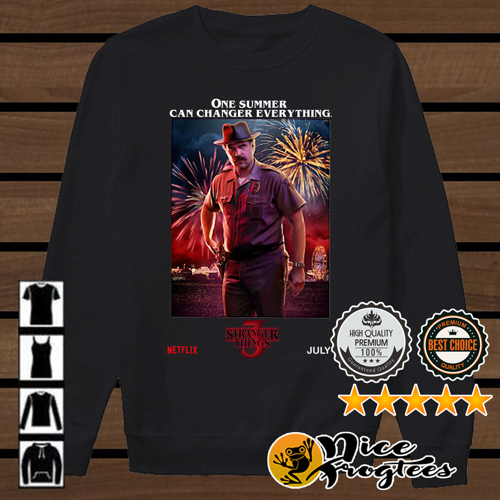 Chief Hopper one summer can changer eveything Netflix Stranger Things 3 July 4 shirt