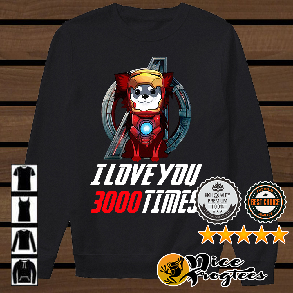 Chihuahua I love you 3000 times Marvel Avengers Endgame shirt