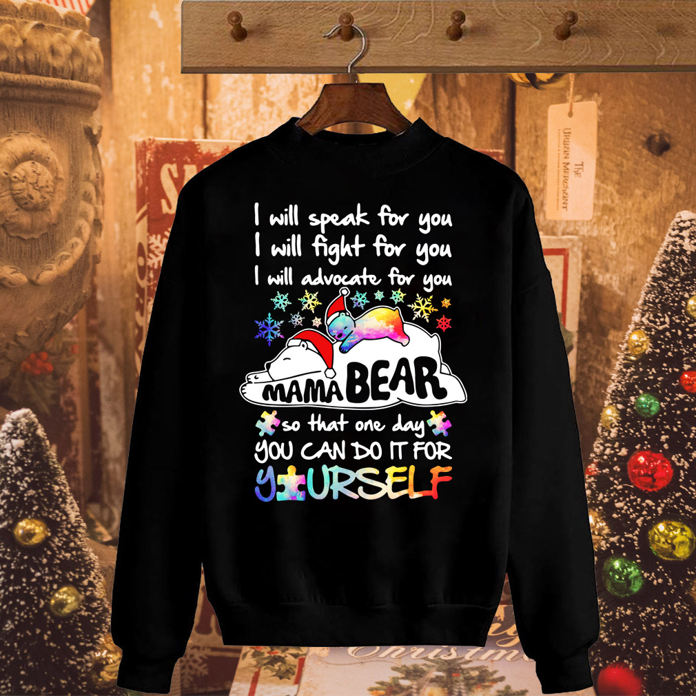 Christmas autism Mama bear I will speak for you I will fight for you sweater