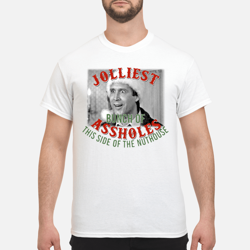 Christmas Clark Griswold The jolliest bunch of assholes this side of the nuthouse Guys shirt
