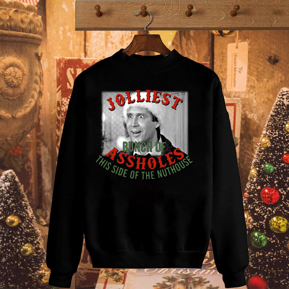 Christmas Clark Griswold The jolliest bunch of assholes this side of the nuthouse sweater