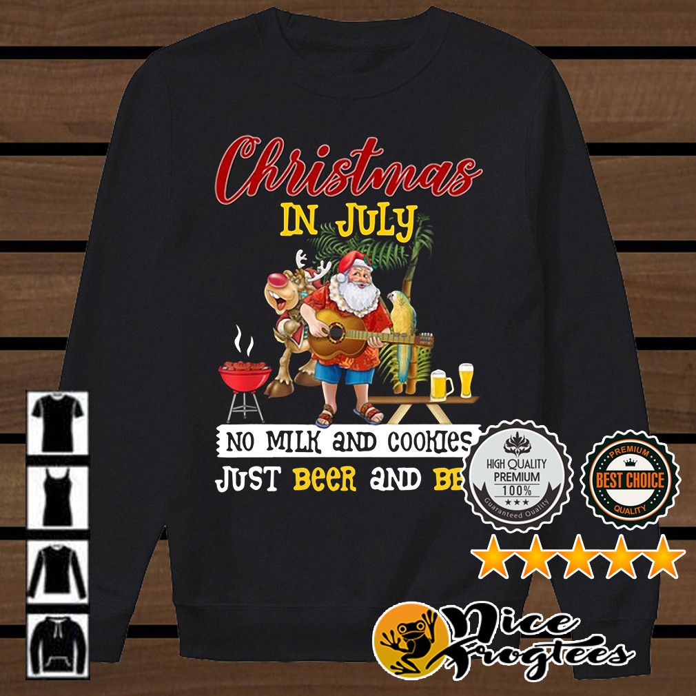 Christmas in July no milk and cookies just beer and BBQ shirt