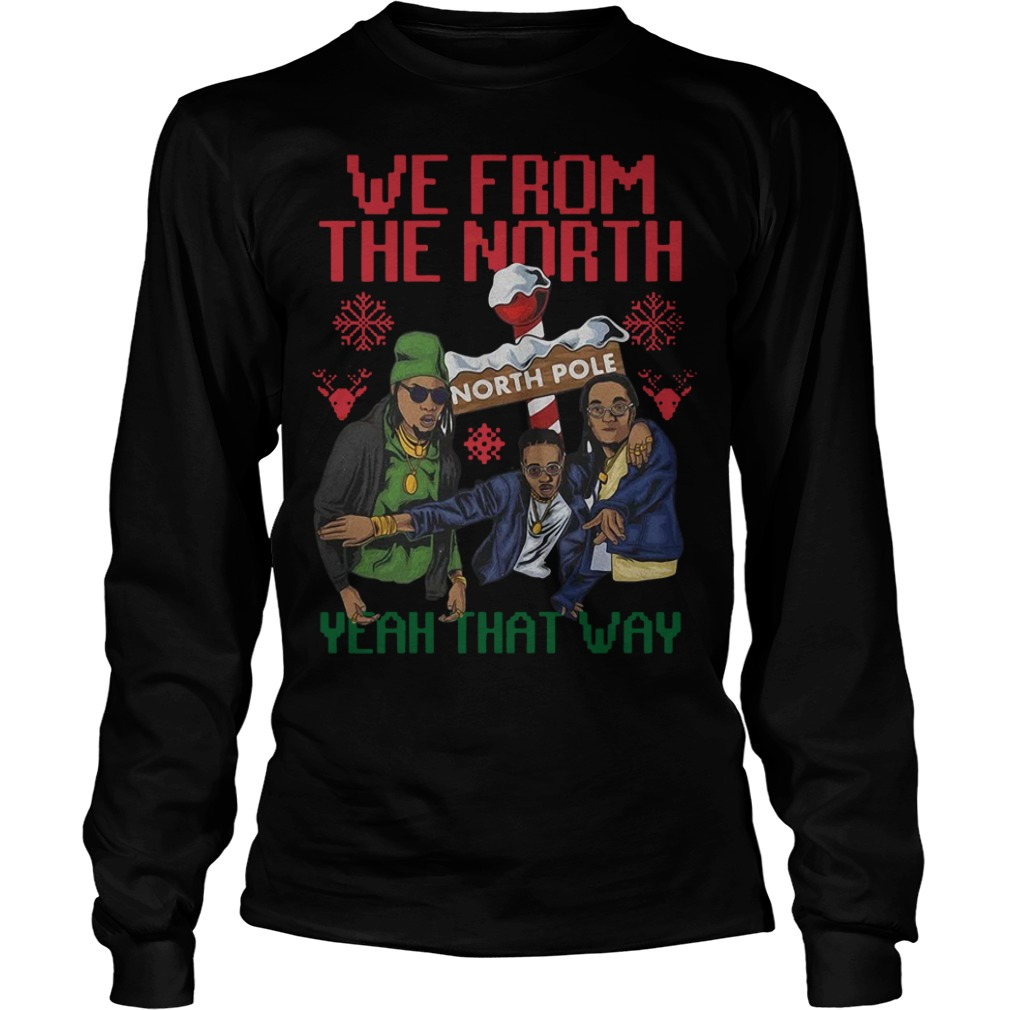 Funny Christmas We from the north pole Yeah that way Longsleeve tee