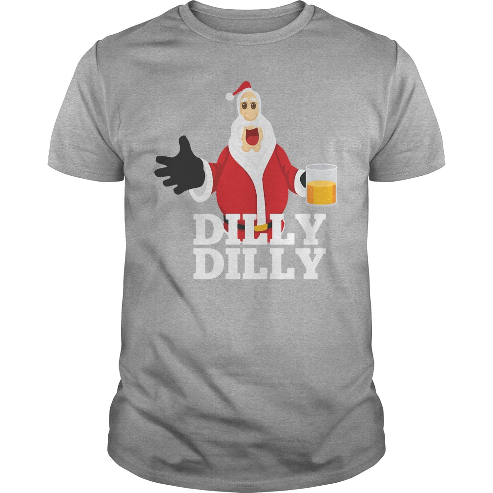 Christmas Santa Claus Dilly Dilly shirt gift 4 beer drinkers Guys shirt