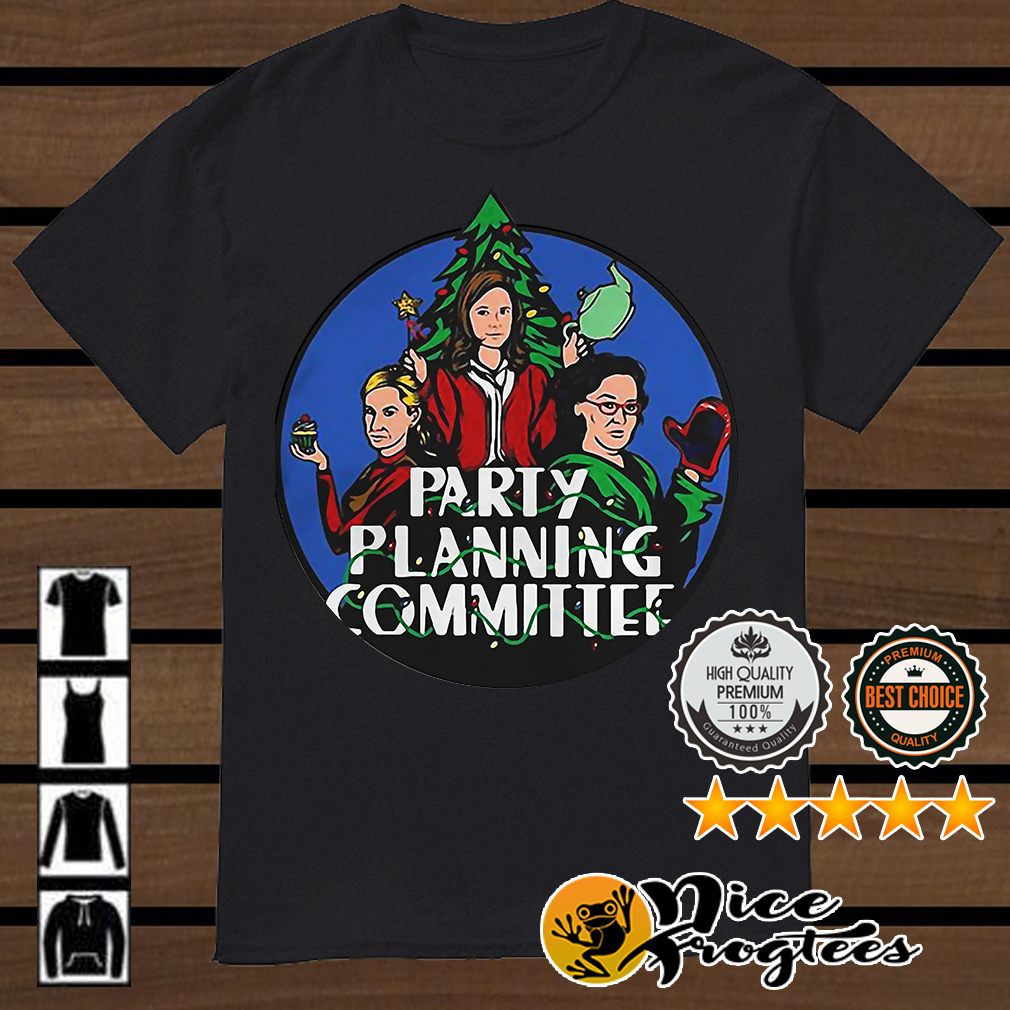 Christmas tree Pam Phyllis and Angela Party planning committee shirt