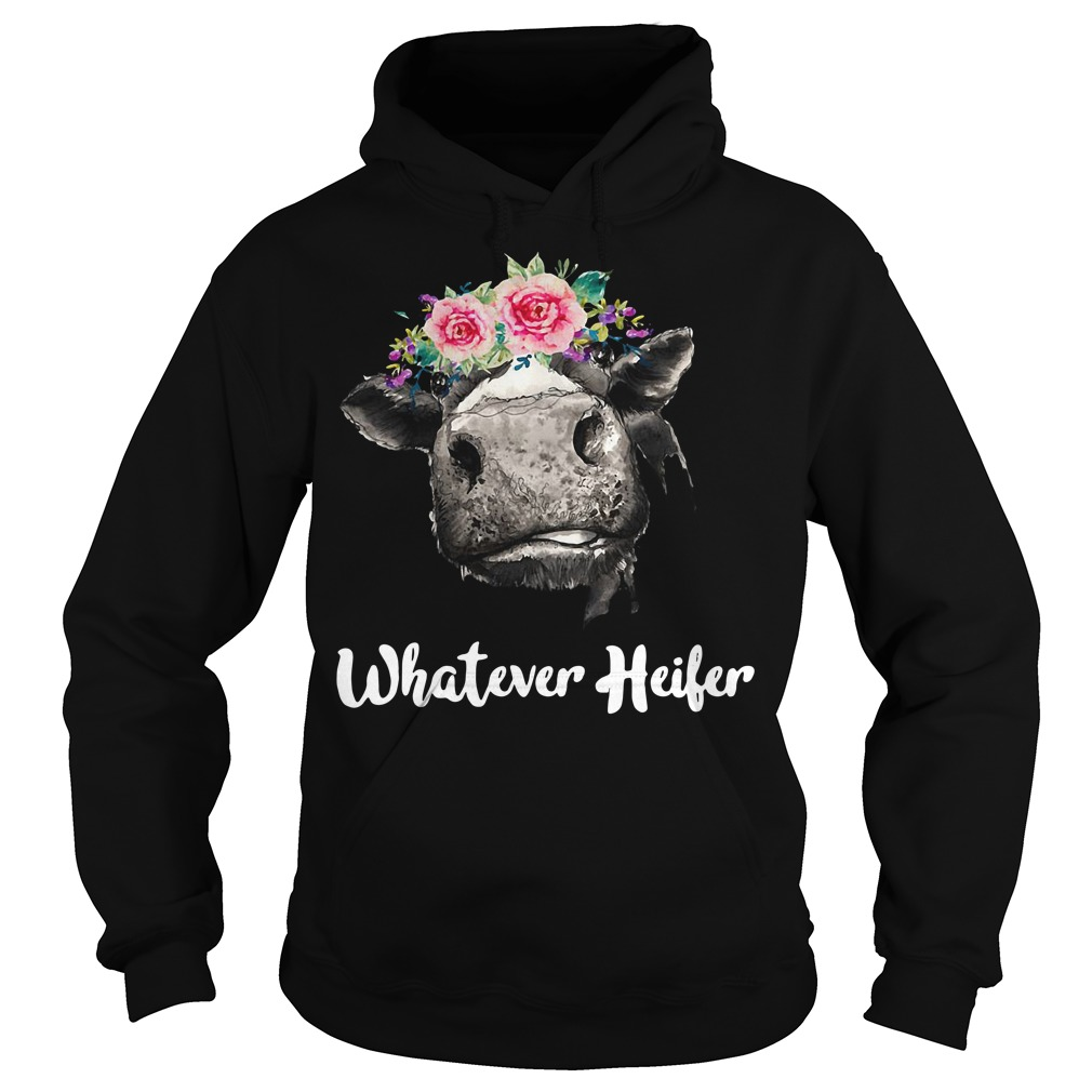 Cow Whatever Heifer Hoodie