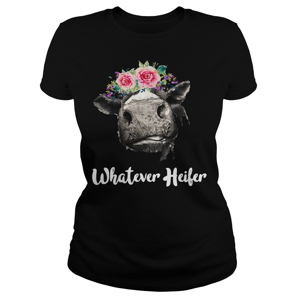 Cow Whatever Heifer shirt