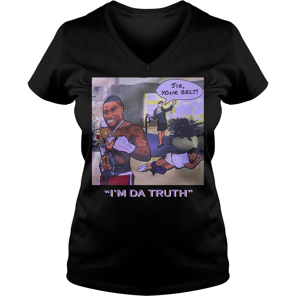 Dababy sir your belt I'm da truth V-neck t-shirt