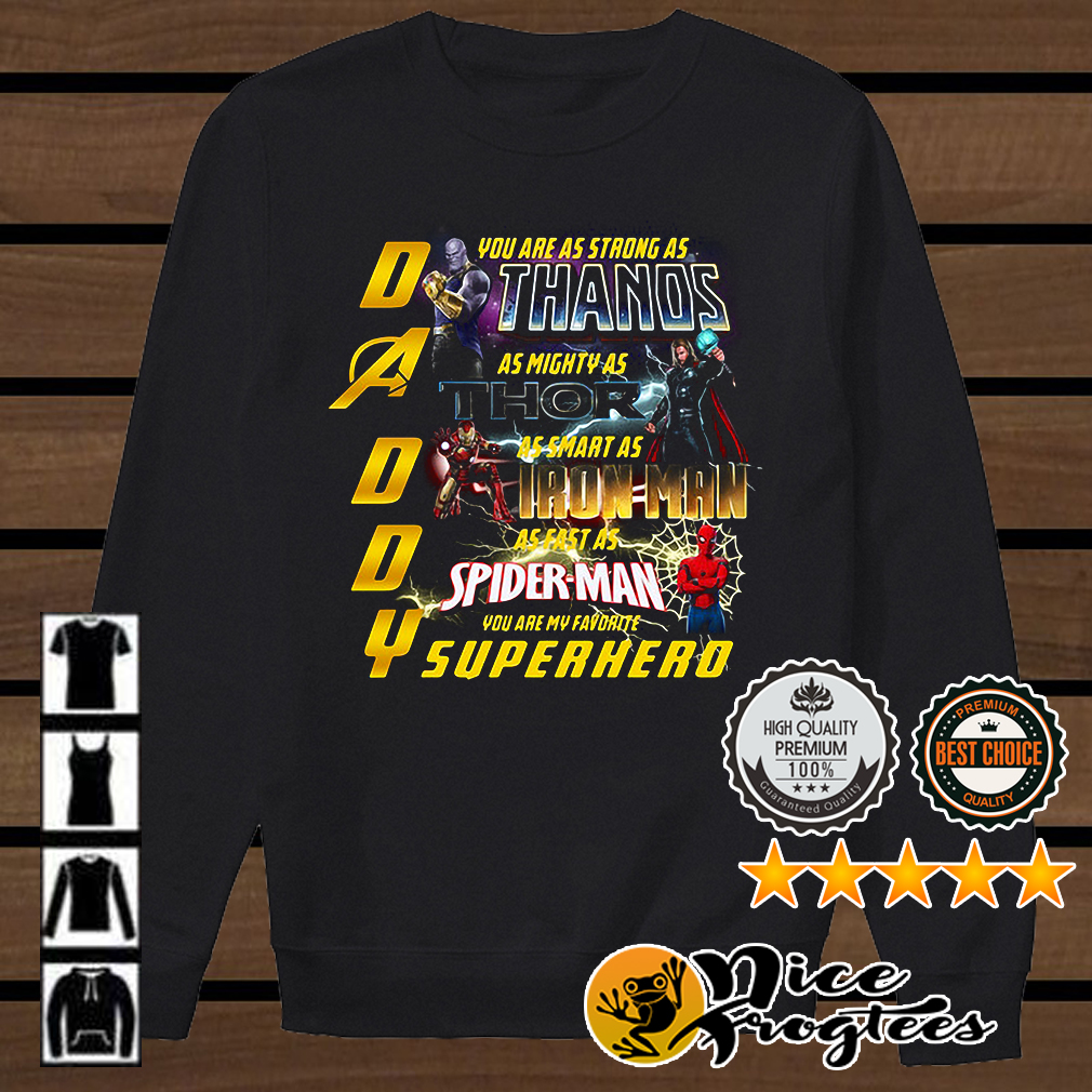 Daddy you are my favorite superhero you are as strong as Thanos shirt