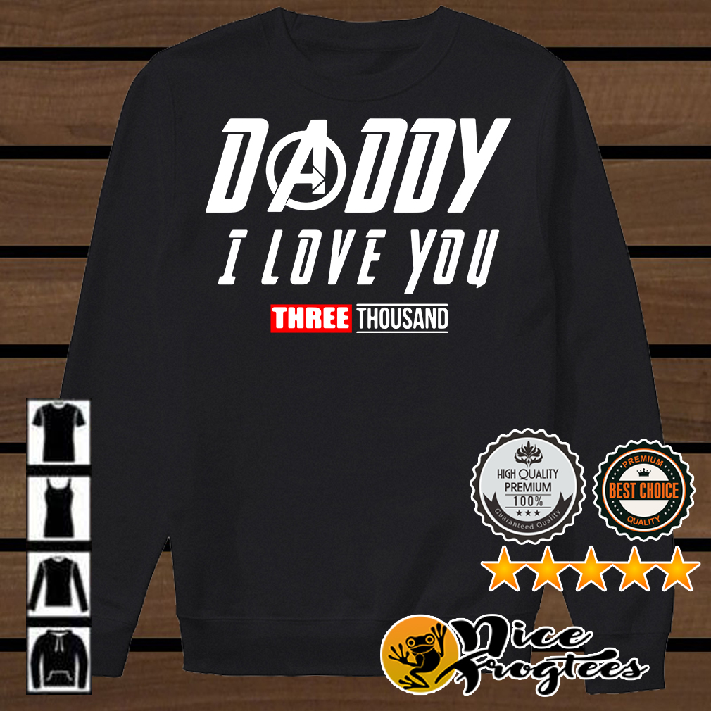 Daddy I love you three thousand Marvel Avengers Endgames shirt