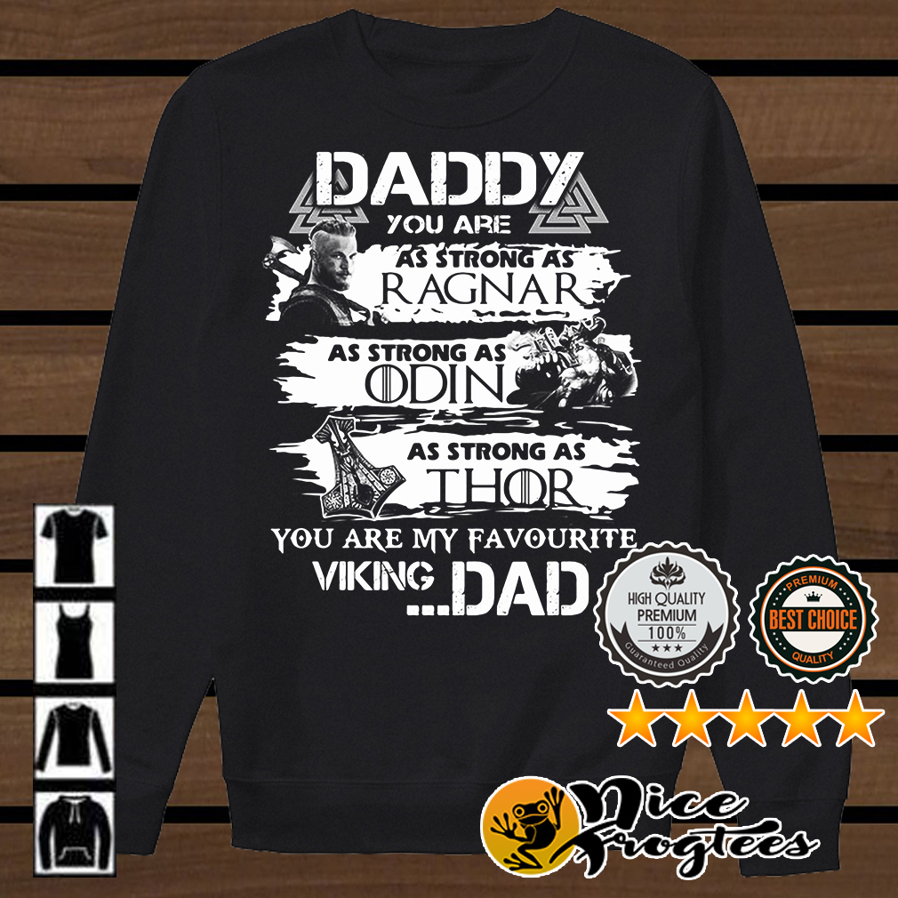 Daddy you are as strong as Ragnar you are my favourite Viking dad Game of Thrones shirt