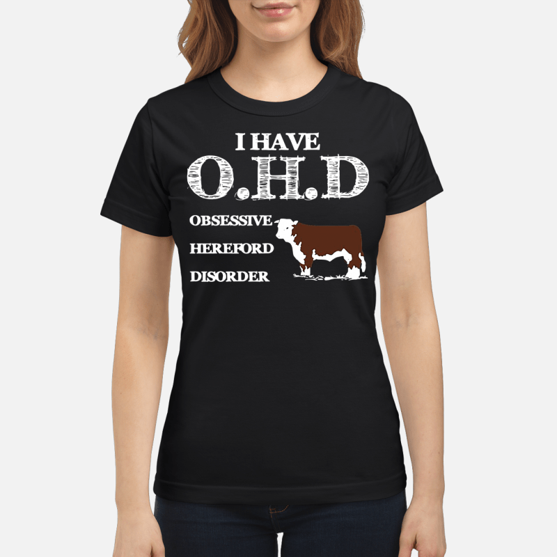 Dairy cows I have OHD Obsessive Hereford Disorder Ladies tee