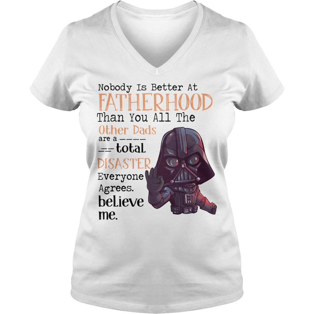 Darth Vader Nobody is better at fatherhood V-neck t-shirt