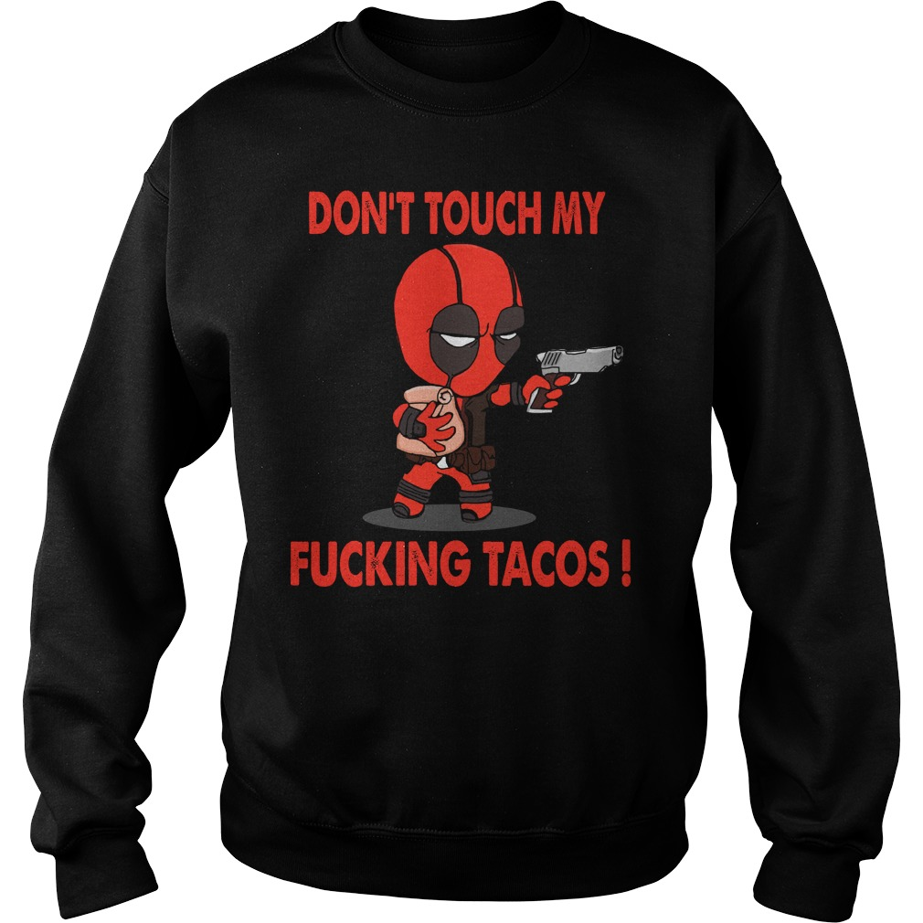 Deadpood don't touch My ducking tacos Sweater