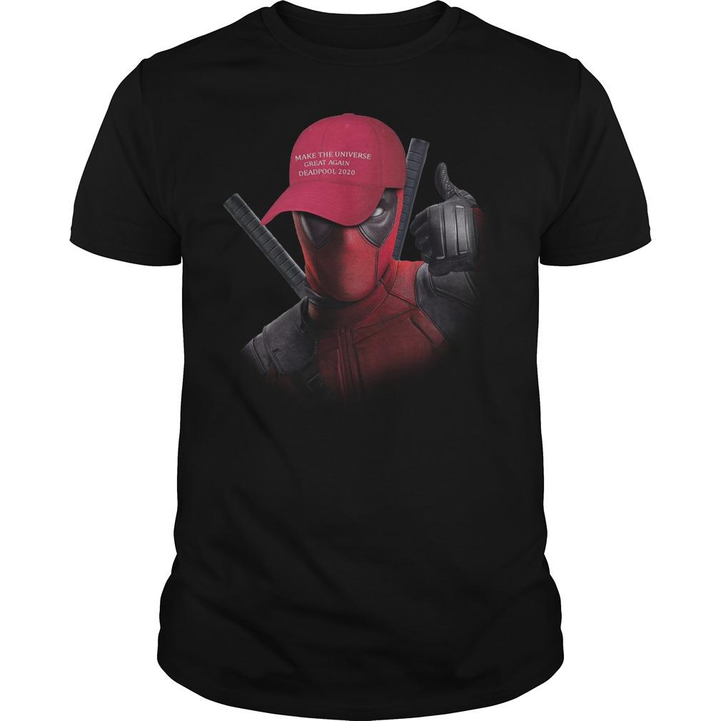 Deadpool 2020 make the universe great again shirt