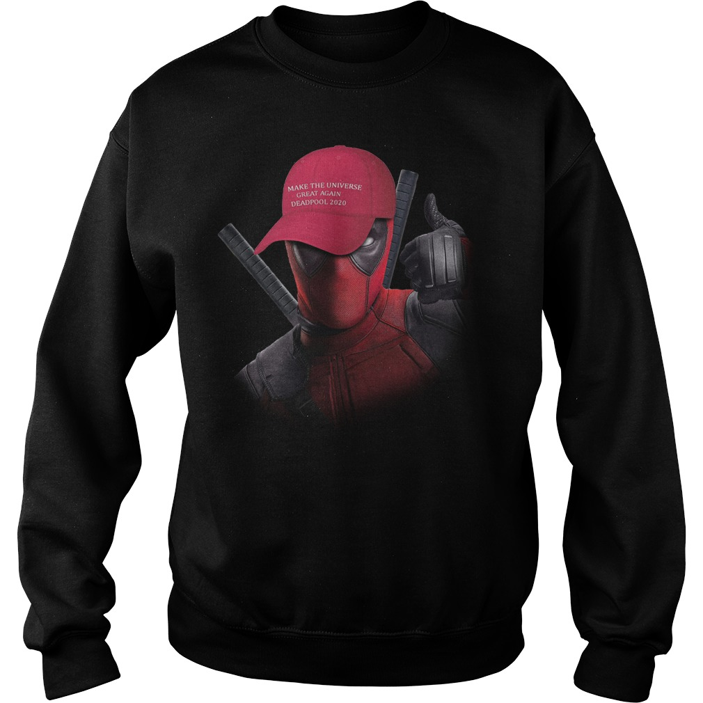 Deadpool 2020 make the universe great again Sweater