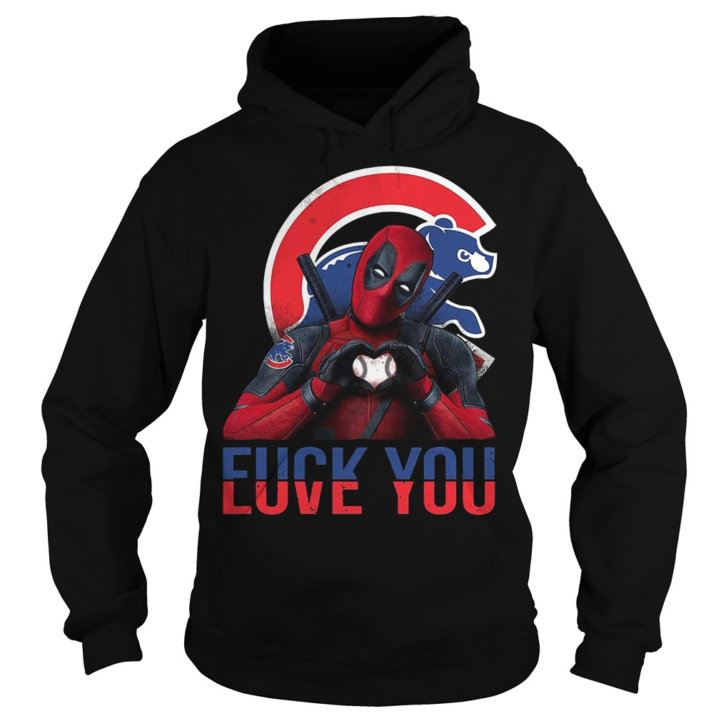 Deadpool Fuck you Love you Chicago Cubs Bears Hoodie