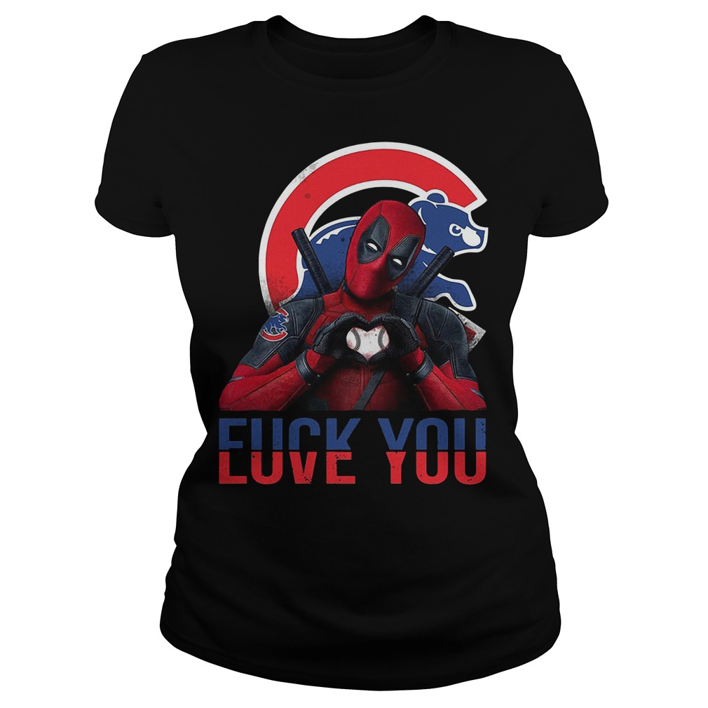 Deadpool Fuck you Love you Chicago Cubs Bears Ladies tee