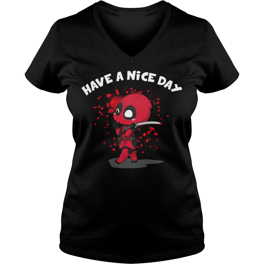 Deadpool have a nice day V-neck T-shirt