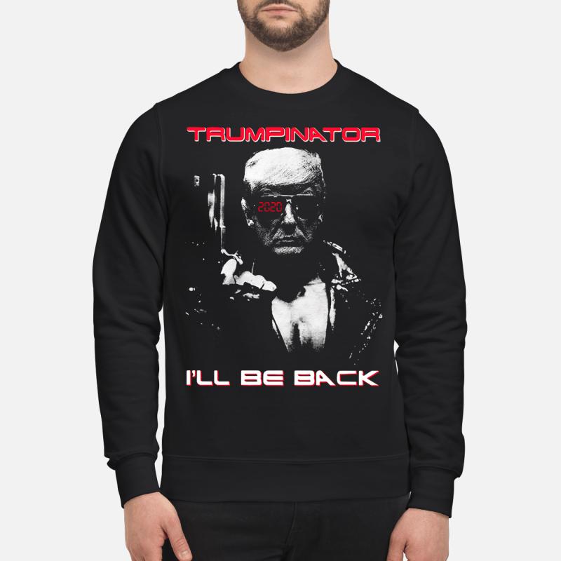 Donald Trump Trumpinator 2020 I'll be back Sweater