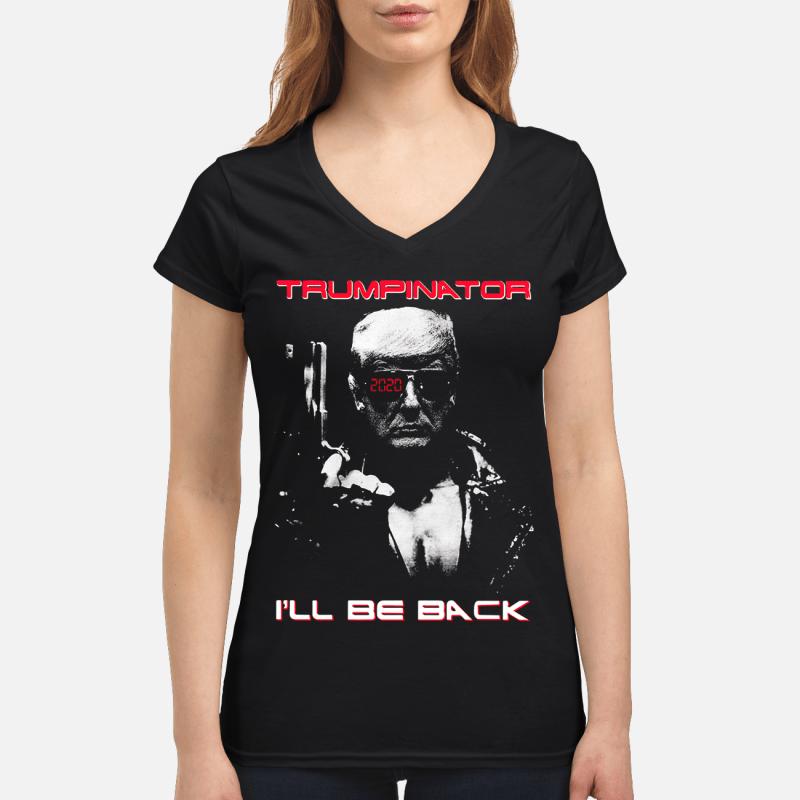 Donald Trump Trumpinator 2020 I'll be back V-neck t-shirt