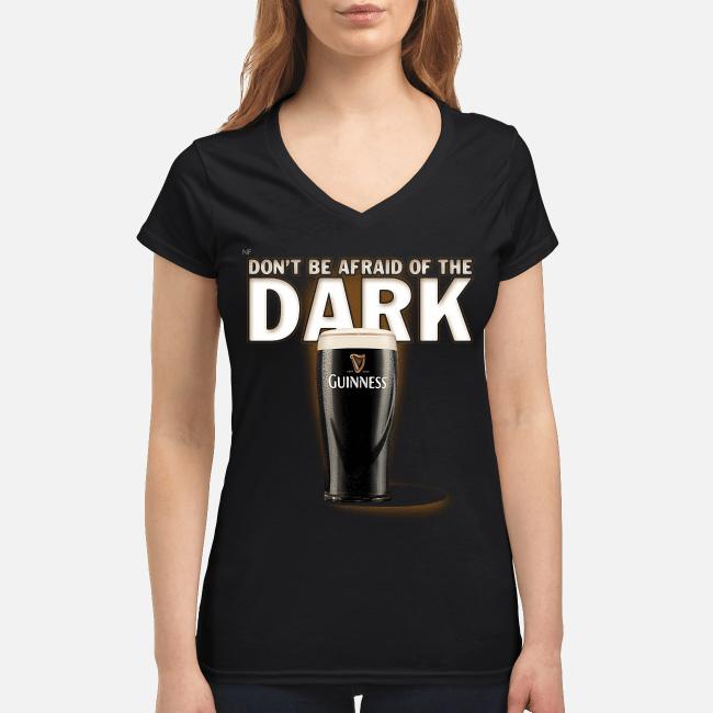 Don't be afraid of the dark Guinness V-neck t-shirt