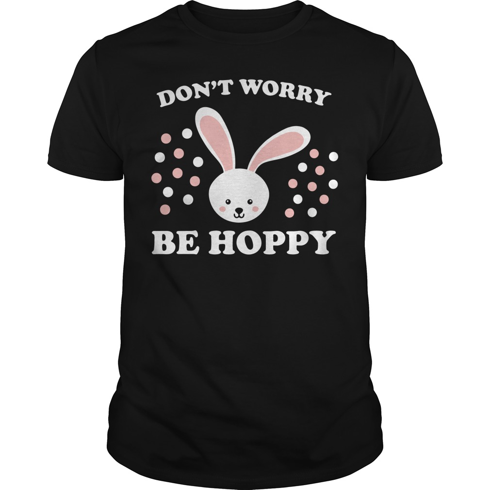 Don't worry be hoppy Easter Guys shirt