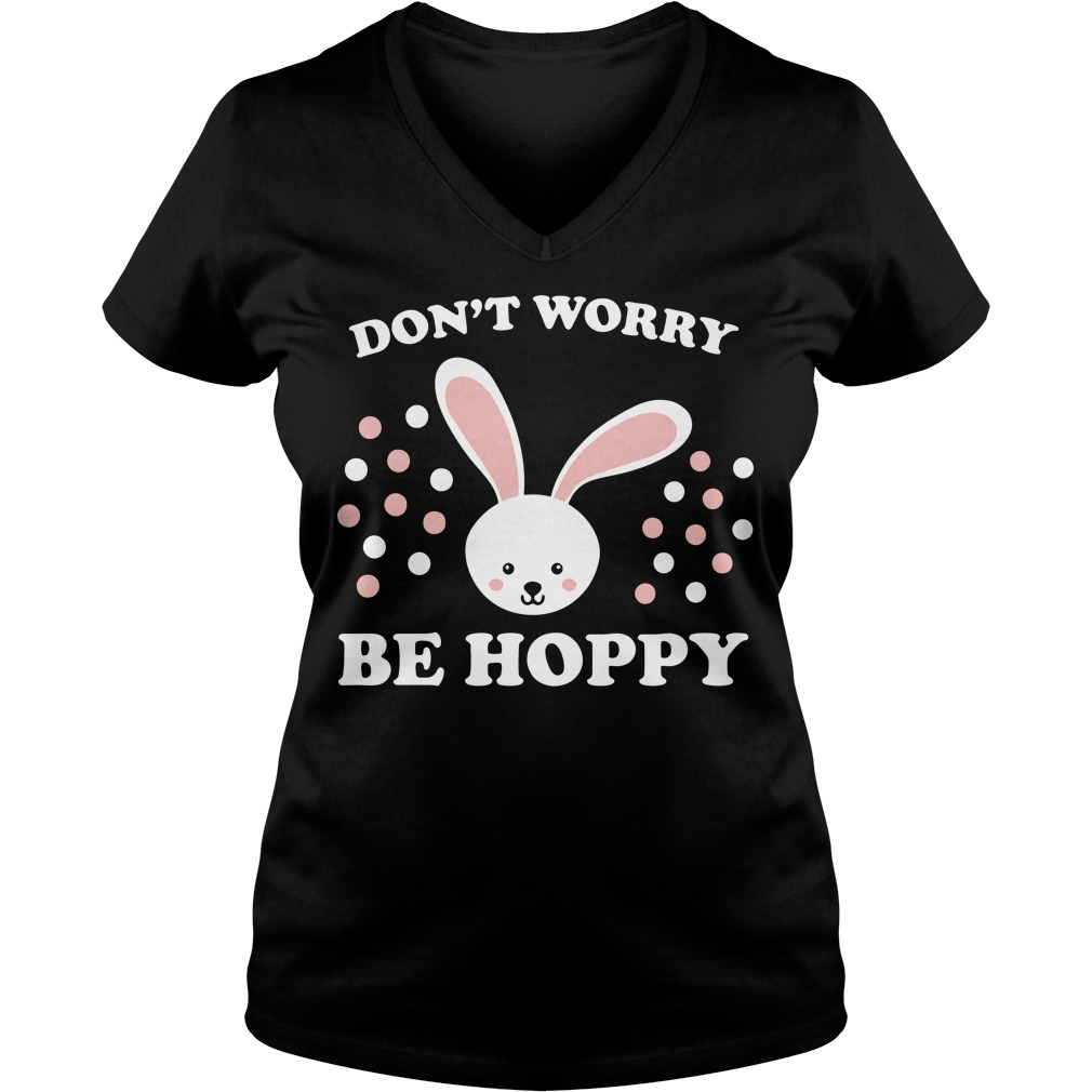 Don't worry be hoppy Easter V-neck t-shirt