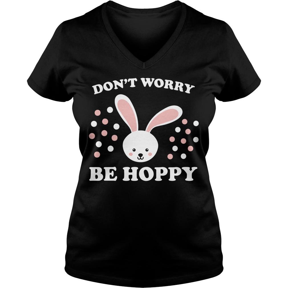 Don't worry be hoppy Easter V-neck t-shirt
