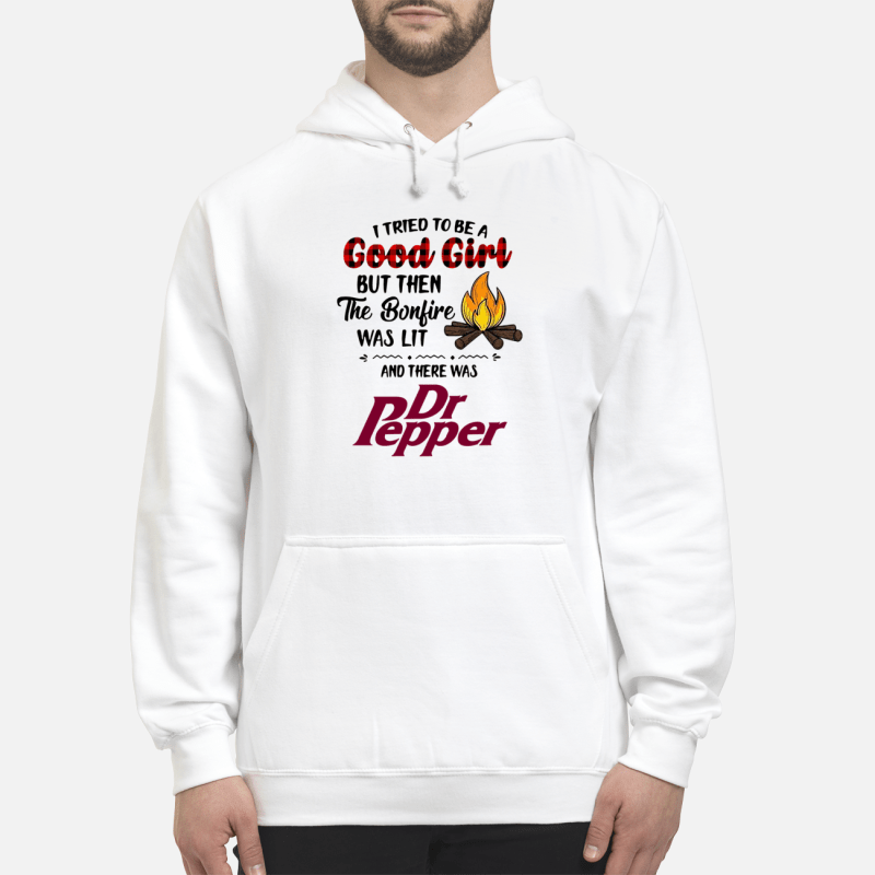 1a5a106a Dr Pepper camping I tried to be a good girl but then the bonfire was lit  shirt