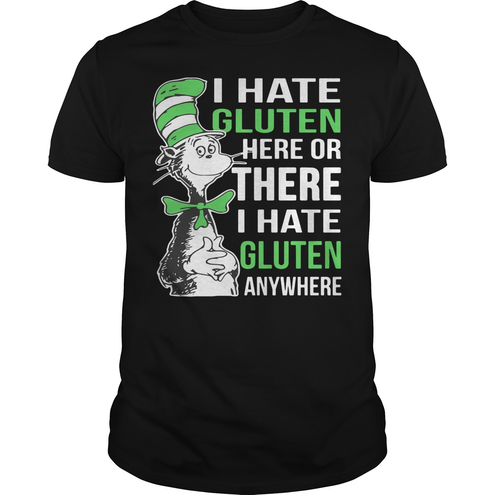 Dr Seuss I hate Gluten here or there or anywhere shirt