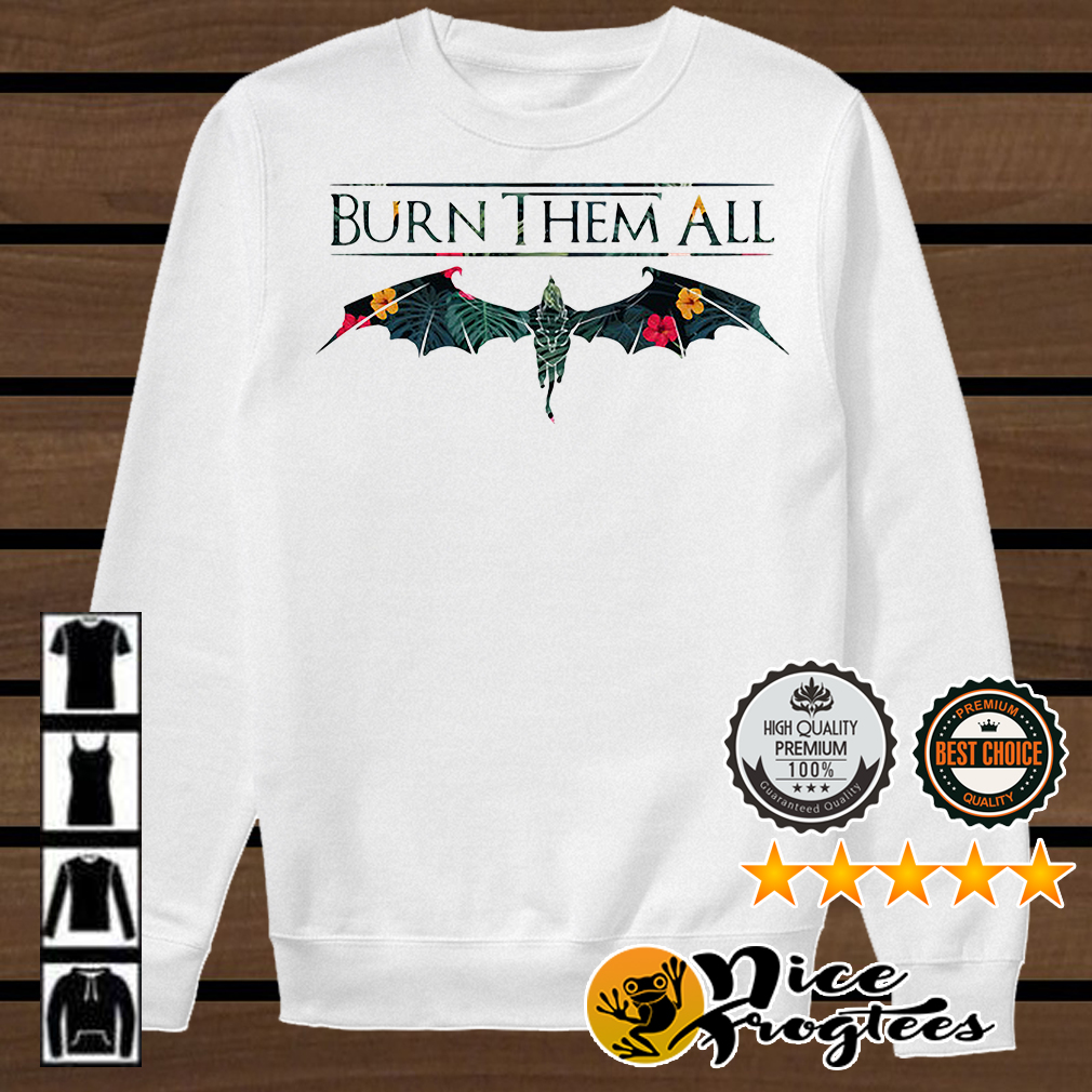 Drogon Dracarys burn them all Game of Thrones shirt