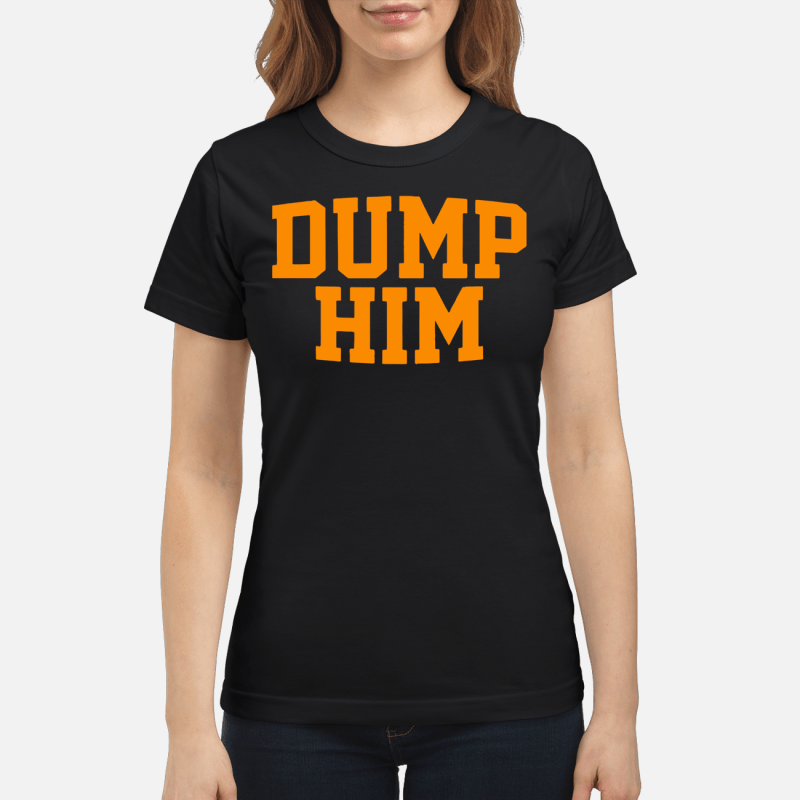 Dump Him Ladies tee