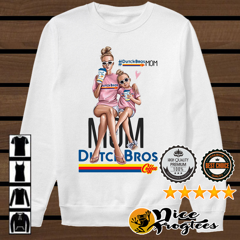 Dutch Bros mom DutchBrosMom shirt