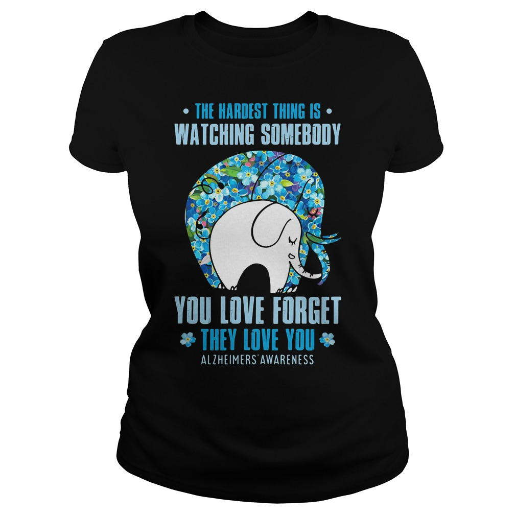 Elephant – the hardest thing is watching somebody you love forget shirt